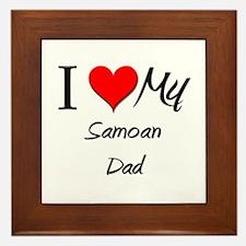 I Love My Samoan Dad Framed Tile