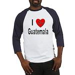 I Love Guatemala (Front) Baseball Jersey