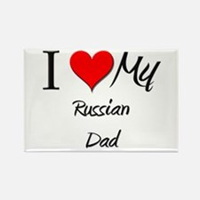 I Love My Russian Dad Rectangle Magnet