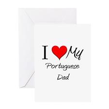 I Love My Portuguese Dad Greeting Card