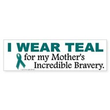 Teal For My Mother's Bravery 1 Bumper Bumper Sticker