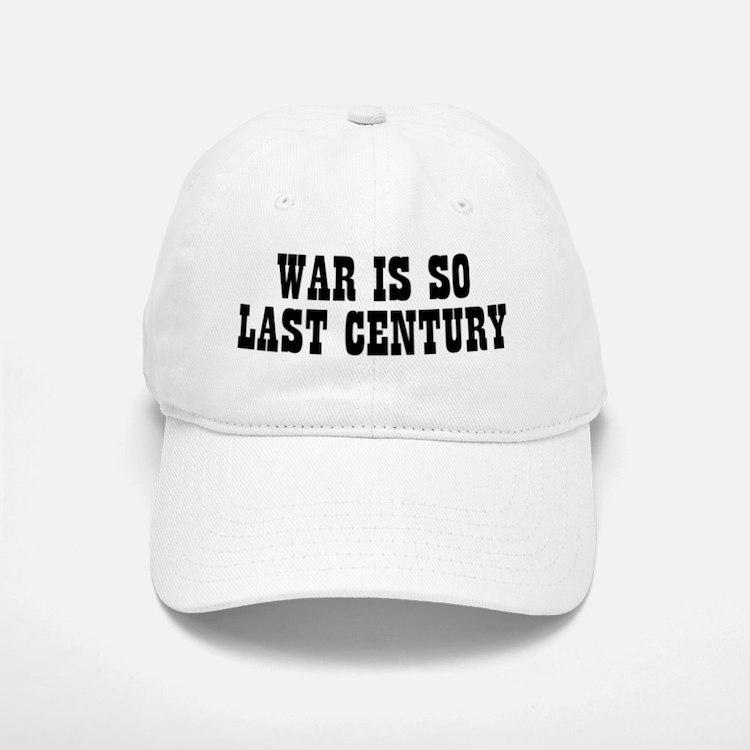 War is so last century Baseball Baseball Cap
