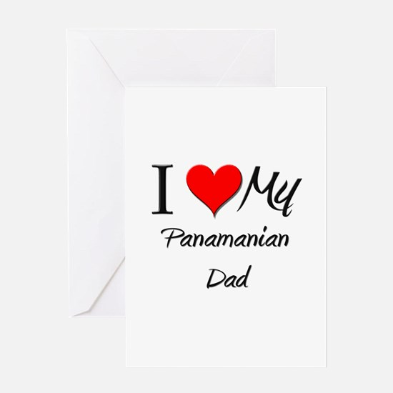 I Love My Panamanian Dad Greeting Card