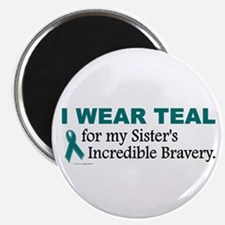 """Teal For My Sister's Bravery 1 2.25"""" Magnet (10 pa"""