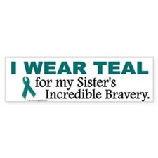 Teal For My Sister's Bravery 1 Bumper Bumper Stickers