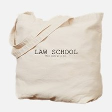 Law School: Where souls go to Tote Bag