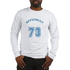 Officially 73 Long Sleeve T-Shirt