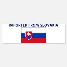 IMPORTED FROM SLOVAKIA Bumper Bumper Bumper Sticker