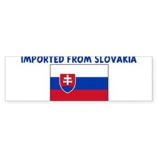IMPORTED FROM SLOVAKIA Bumper Bumper Stickers