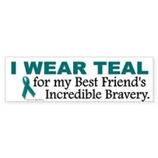 Teal For My Best Friend's Bravery 1 Bumper Sticker
