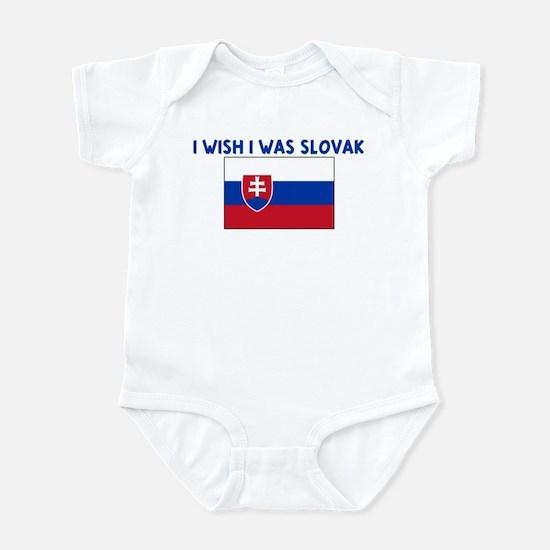 I WISH I WAS SLOVAK Infant Bodysuit