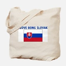 I LOVE BEING SLOVAK Tote Bag