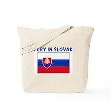 I CRY IN SLOVAK Tote Bag