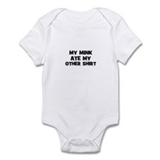My MINK Ate My Other Shirt Infant Bodysuit
