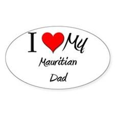 I Love My Mauritian Dad Oval Decal