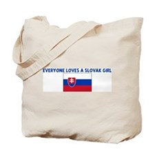 EVERYONE LOVES A SLOVAK GIRL Tote Bag