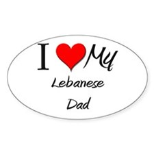 I Love My Lebanese Dad Oval Decal