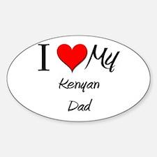 I Love My Kenyan Dad Oval Decal