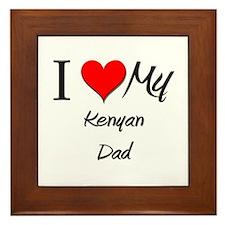 I Love My Kenyan Dad Framed Tile