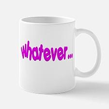 """Whatever..."" Mug"