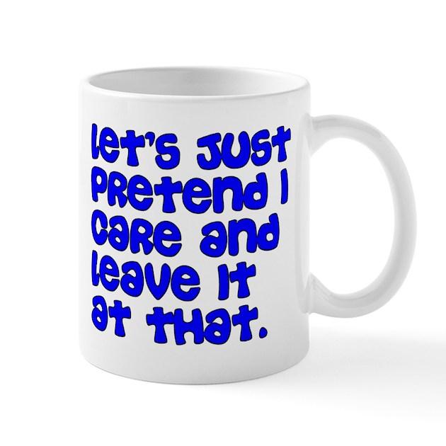 Let 39 S Just Pretend Office Coffee Mug By Turbothongs