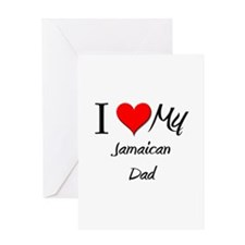 I Love My Jamaican Dad Greeting Card