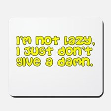 """I'm not lazy..."" Mousepad"