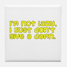 """""""I'm not lazy..."""" Tile Coaster"""