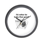 Rather be lucky Wall Clock