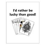 Rather be lucky Small Poster