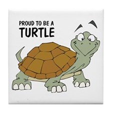 Proud To Be A Turtle Tile Coaster