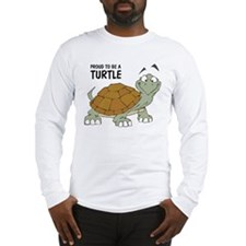 Proud To Be A Turtle Long Sleeve T-Shirt