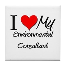 I Heart My Environmental Consultant Tile Coaster