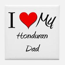 I Love My Honduran Dad Tile Coaster