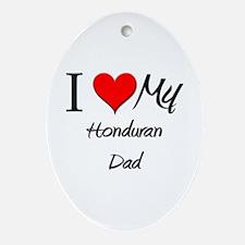 I Love My Honduran Dad Oval Ornament