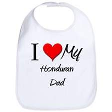 I Love My Honduran Dad Bib