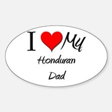 I Love My Honduran Dad Oval Decal