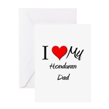 I Love My Honduran Dad Greeting Card