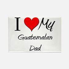 I Love My Guatemalan Dad Rectangle Magnet