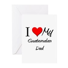 I Love My Guatemalan Dad Greeting Cards (Pk of 10)