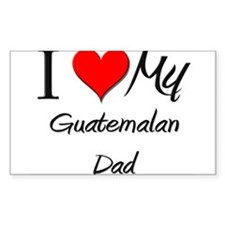 I Love My Guatemalan Dad Rectangle Decal