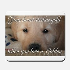 Your heart strikes gold Mousepad