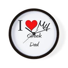 I Love My Greek Dad Wall Clock