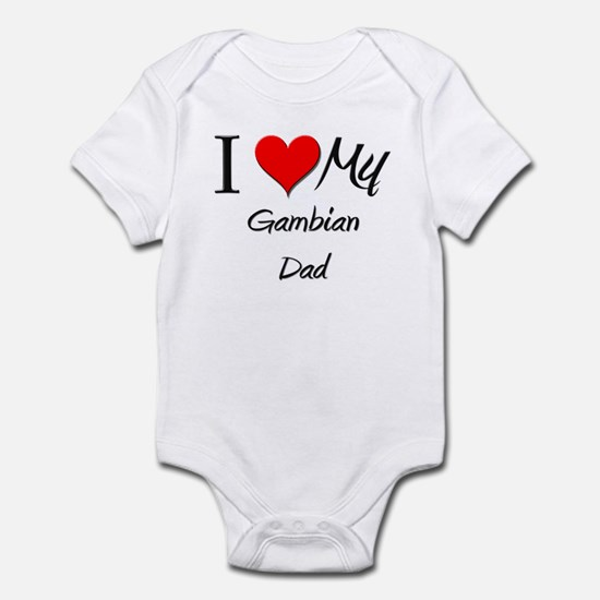I Love My Gambian Dad Infant Bodysuit