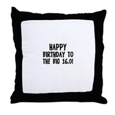 Happy Birthday to the Big 16. Throw Pillow