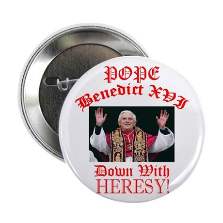 POPE BENEDICT (Down with Heresy!) Button 100pk