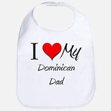 I Love My Dominican Dad Bib