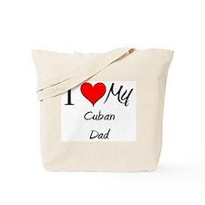 I Love My Cuban Dad Tote Bag