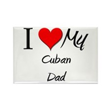 I Love My Cuban Dad Rectangle Magnet