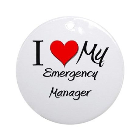 I Heart My Emergency Manager Ornament (Round)